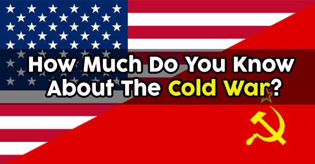 How Much Do You Know About The Cold War?