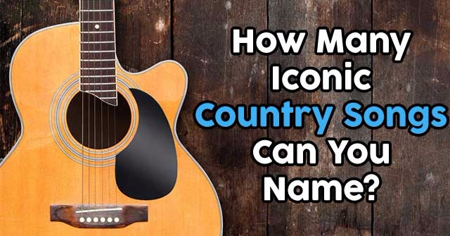 How Many Iconic Country Songs Can You Name?