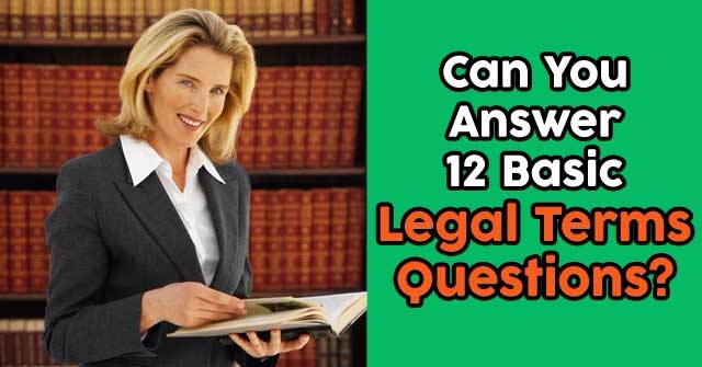 Can You Answer 12 Basic Legal Terms Questions?