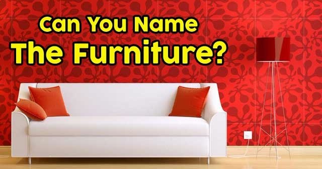 Can You Name The Furniture?