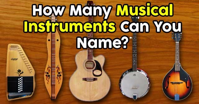 How Many Musical Instruments Can You Name?