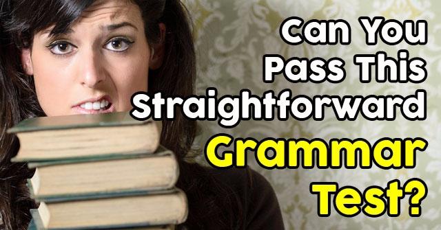 Can You Pass This Straightforward Grammar Test?
