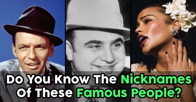 Do You Know The Nicknames Of These Famous People?