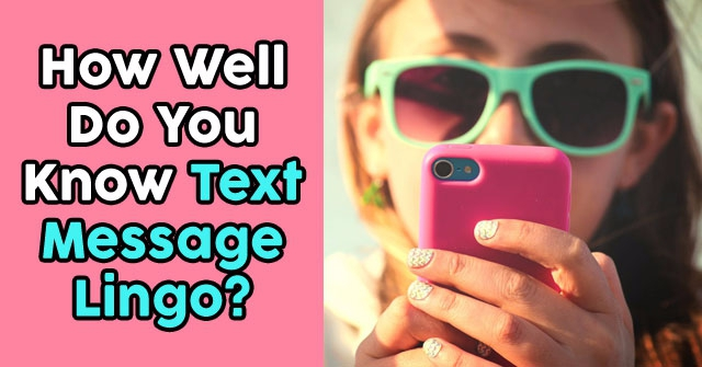 How Well Do You Know Text Message Lingo?