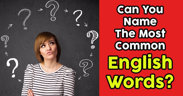 Can You Name The Most Common English Words?