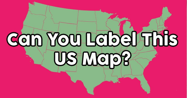 Can You Label This US Map?