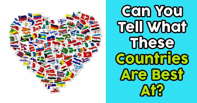 Can You Tell What These Countries Are Best At?