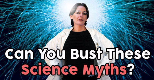 Can You Bust These Science Myths?