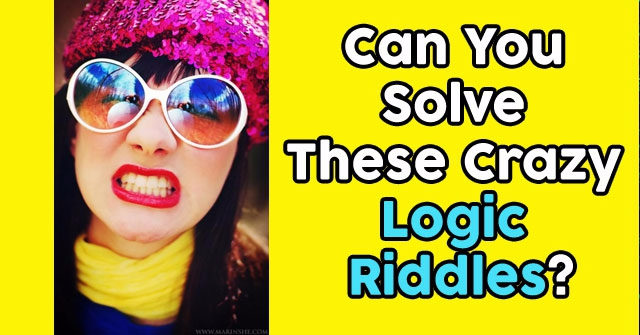 Can You Solve These Crazy Logic Riddles?