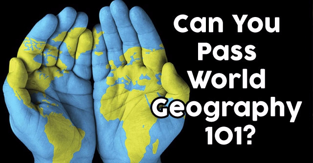 Can You Pass World Geography 101?