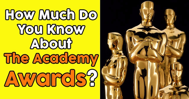 How Much Do You Know About The Academy Awards?