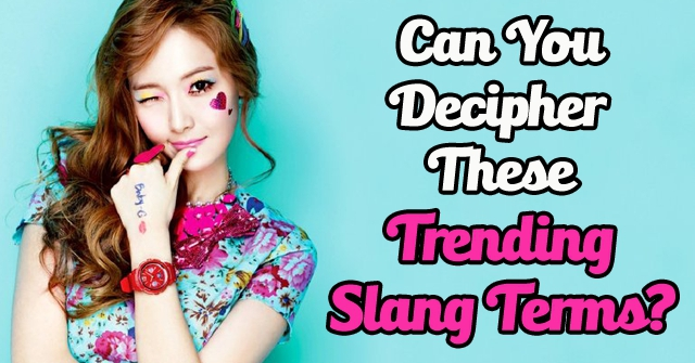 Can You Decipher These Trending Slang Terms?
