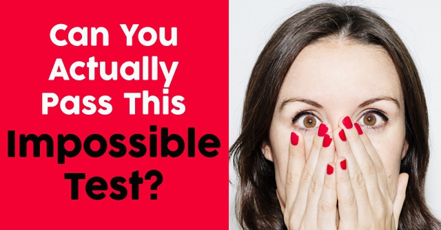 Can You Actually Pass This Impossible Test?
