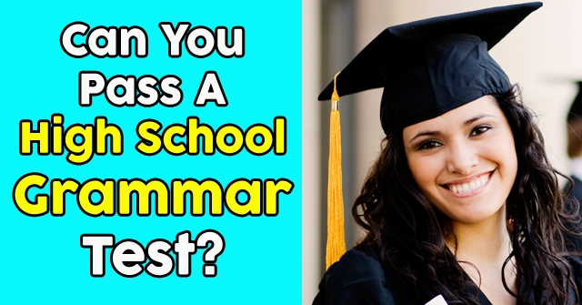 Can You Pass A High School Grammar Test?