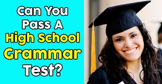 Can You Pass A High School Grammar Test?