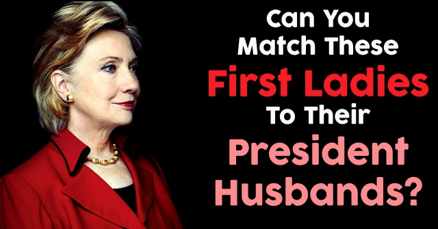 Can You Match These First Ladies To Their President Husbands?