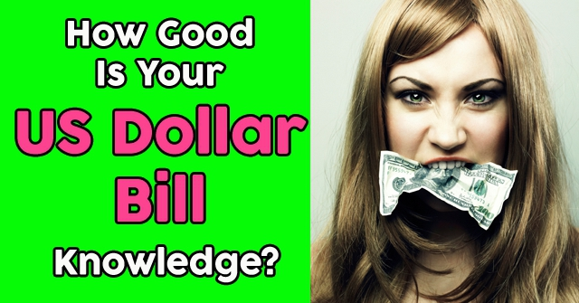 How Good Is Your US Dollar Bill Knowledge?