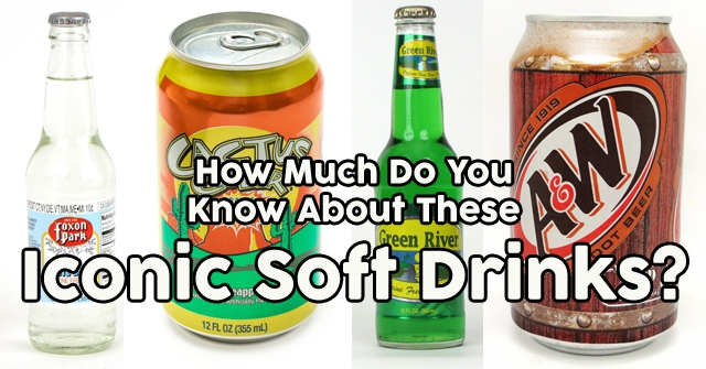 How Much Do You Know About These Iconic Soft Drinks?