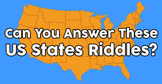 Can You Answer These US States Riddles?