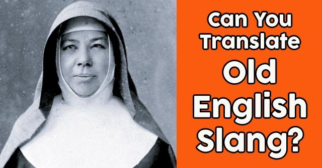 Can You Translate Old English Slang?