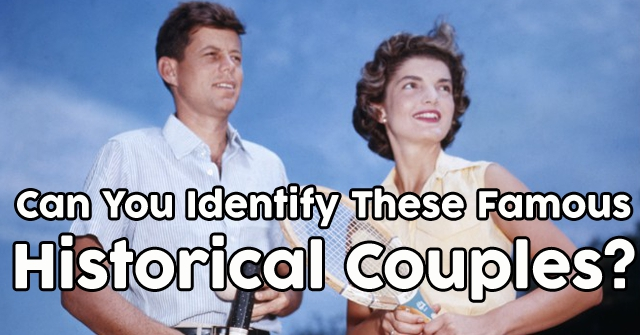 Can You Identify These Famous Historical Couples?