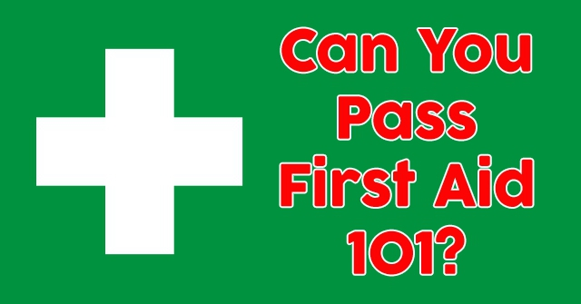 Can You Pass First Aid 101?