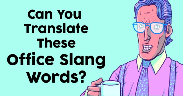 Can You Translate These Office Slang Words?