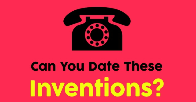 Can You Date These Inventions?