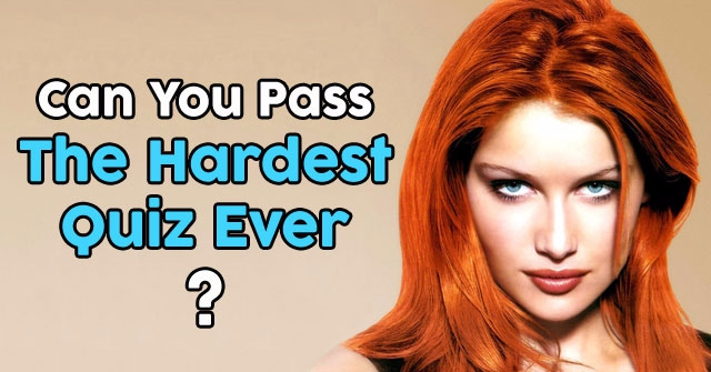 Can You Pass The Hardest Quiz Ever?