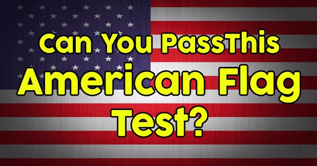 Can You Pass This American Flag Test?