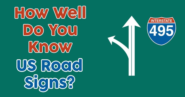 How Well Do You Know US Road Signs?