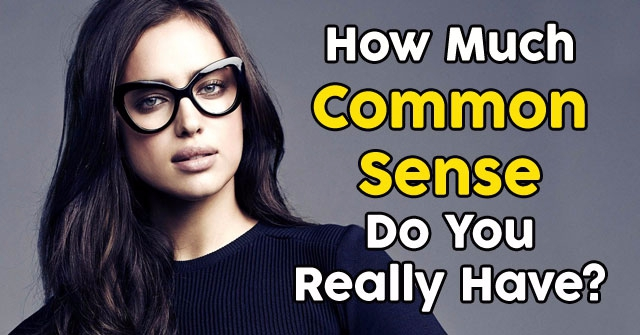 How Much Common Sense Do You Really Have?