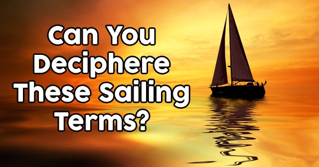 Can You Deciphere These Sailing Terms?