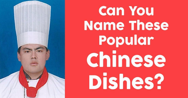 Can You Name These Popular Chinese Dishes?