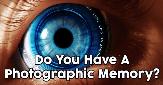 Do You Have A Photographic Memory?