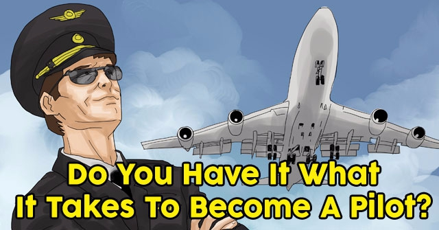 Do You Have It What It Takes To Become A Pilot?