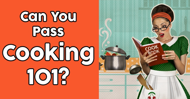 Can You Pass Cooking 101?