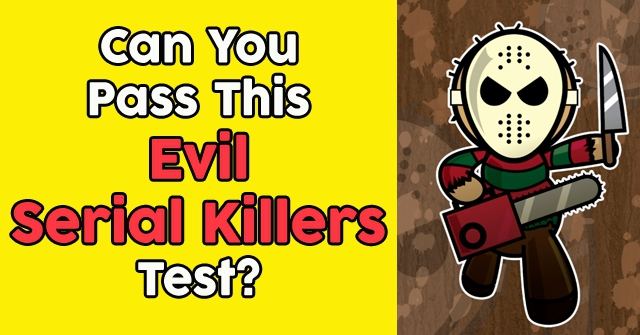 Can You Pass This Evil Serial Killers Test?
