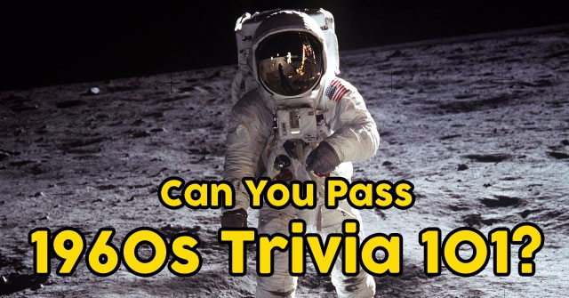 Can You Pass 1960s Trivia 101?