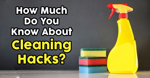 How Much Do You Know About Cleaning Hacks?