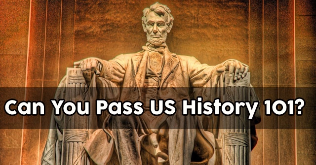 Can You Pass US History 101?