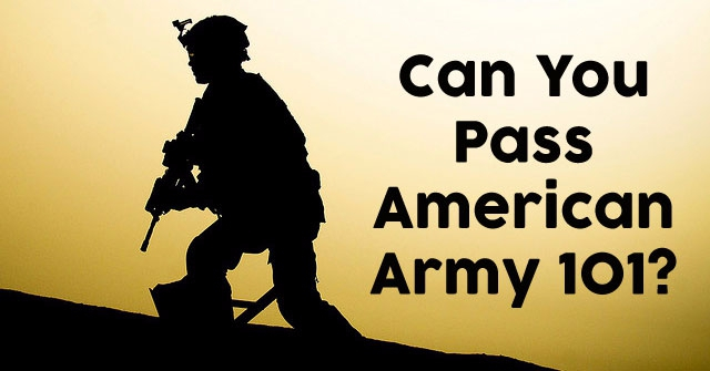 Can You Pass American Army 101?