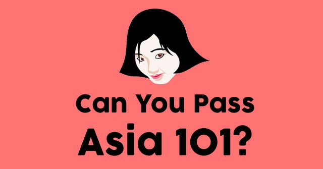 Can You Pass Asia 101?