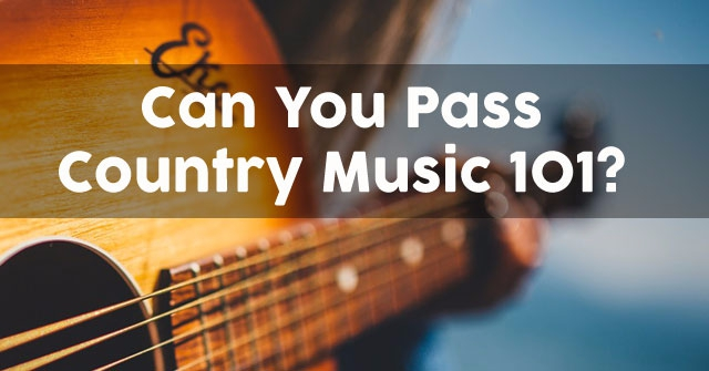 Can You Pass Country Music 101?