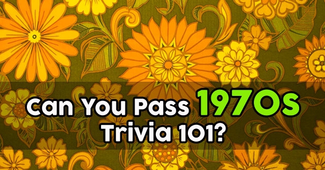 Can You Pass 1970s Trivia 101?