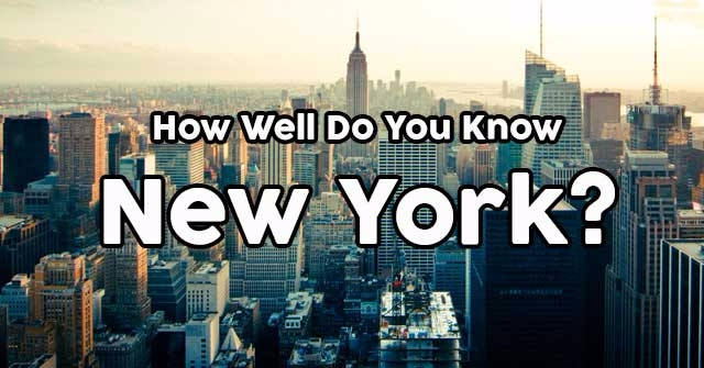 How Well Do You Know New York?