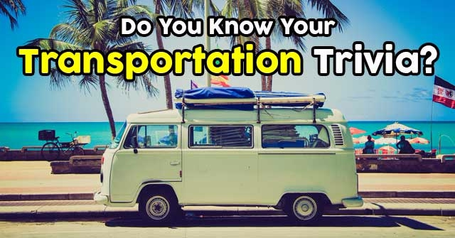 Do You Know Your Transportation Trivia?