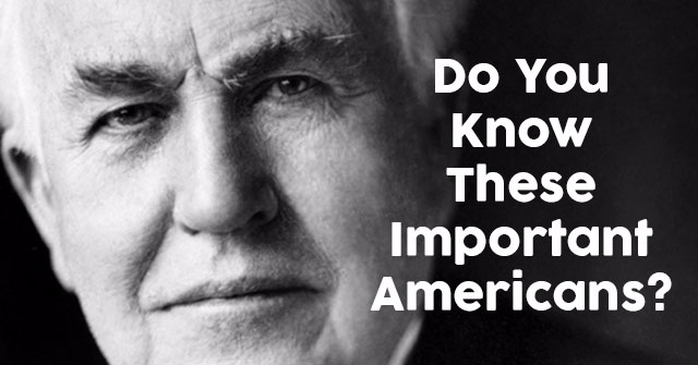 Do You Know These Important Americans?