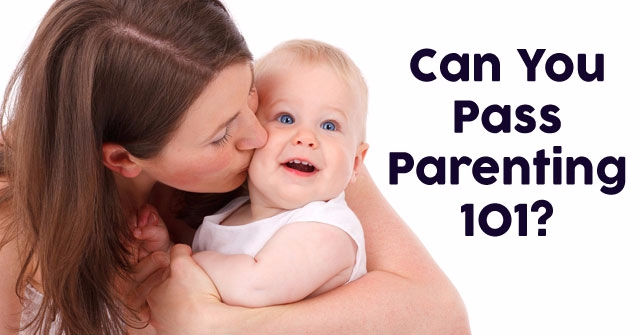 Can You Pass Parenting 101?