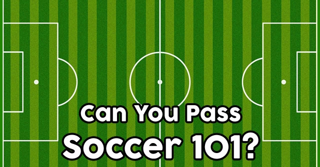 Can You Pass Soccer 101?